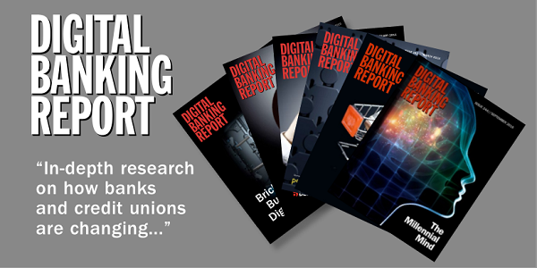 Digital Banking Report. In-depth research on how banks and credit unions are changing...